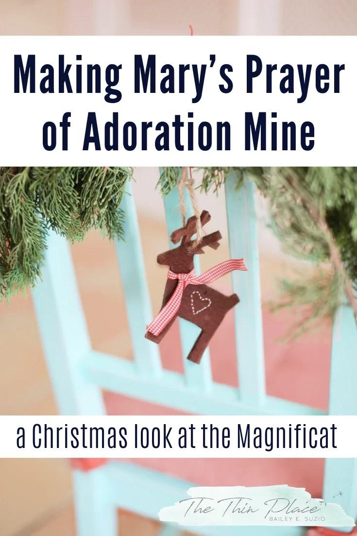 Making Mary's Prayer of Adoration Mine #Mary #christmas #magnificat #prayer #christmasdevotional #advent