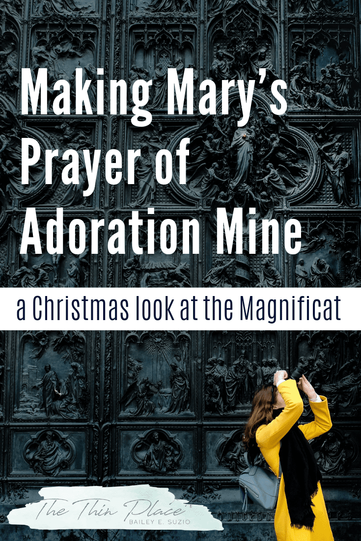 Making Mary's Prayer of Adoration Mine #Mary #christmas #magnificat #prayer #christmasdevotional #advent