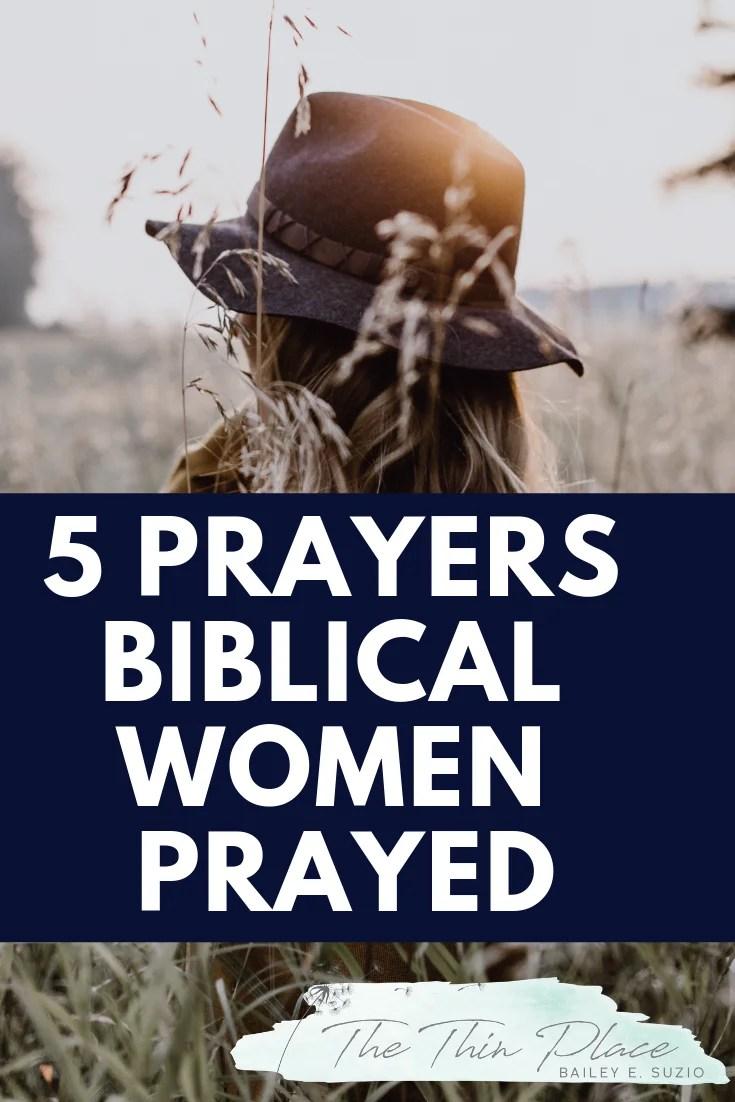 Prayers Women in the Bible Prayed #virtuouswoman #godlywoman #godsgirl #christianliving #proverbs31women #prayer