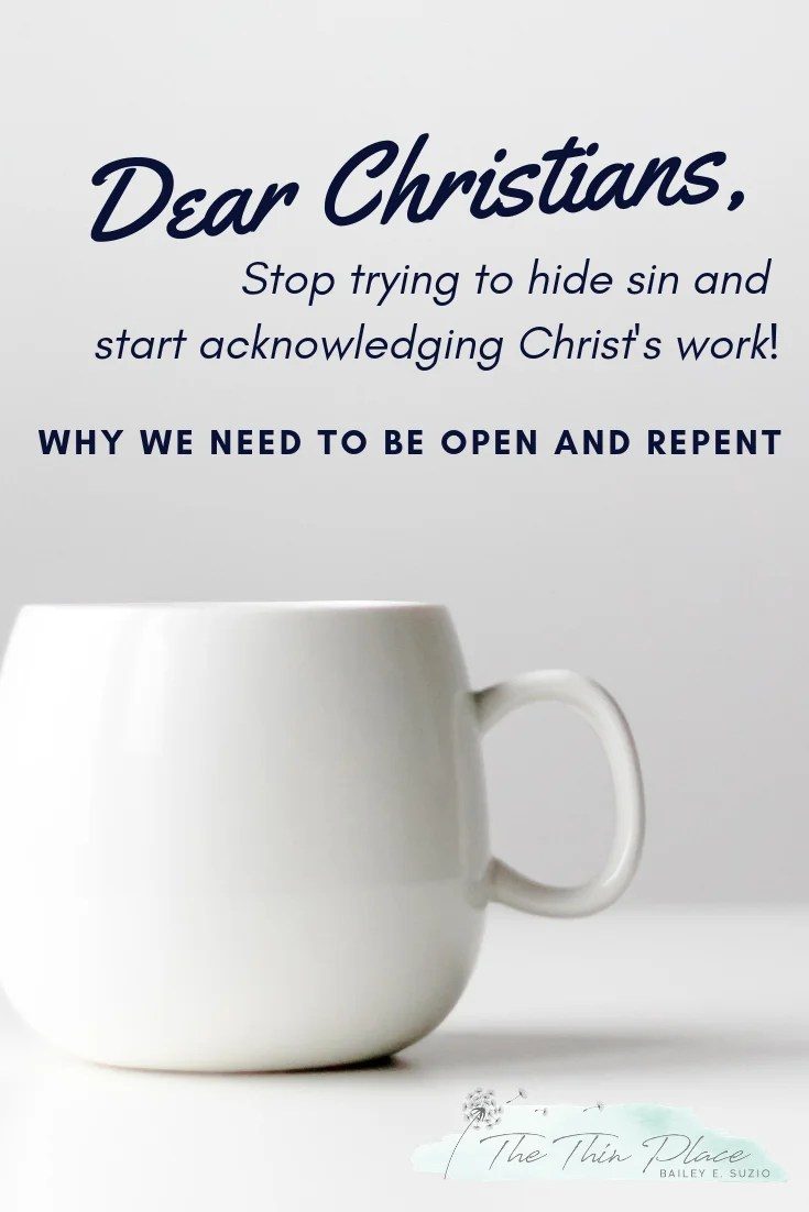 An Open Letter to Christians, We Must Stop Hiding Sin #churchlife #christianliving #christianchurch #devotional #repentance