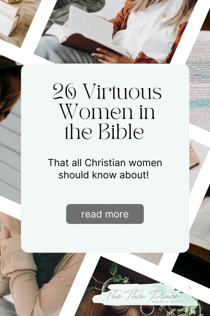 26 Virtuous Women in the Bible You Should Know #Faith #ChristianWomen #WomenInTheBible #Devotional