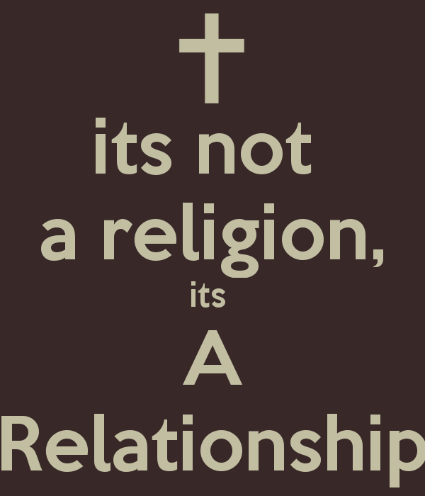 its-not-a-religion-its-a-relationship