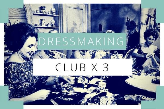 Dressmaking Club- 3 session bundle