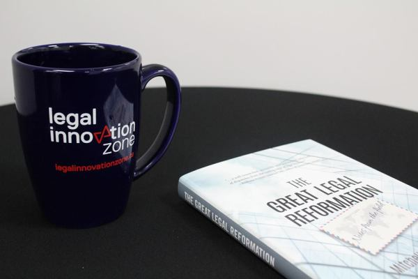 Legal Innovation Zone Canada and The Great Legal Reformation - Notes from the Field