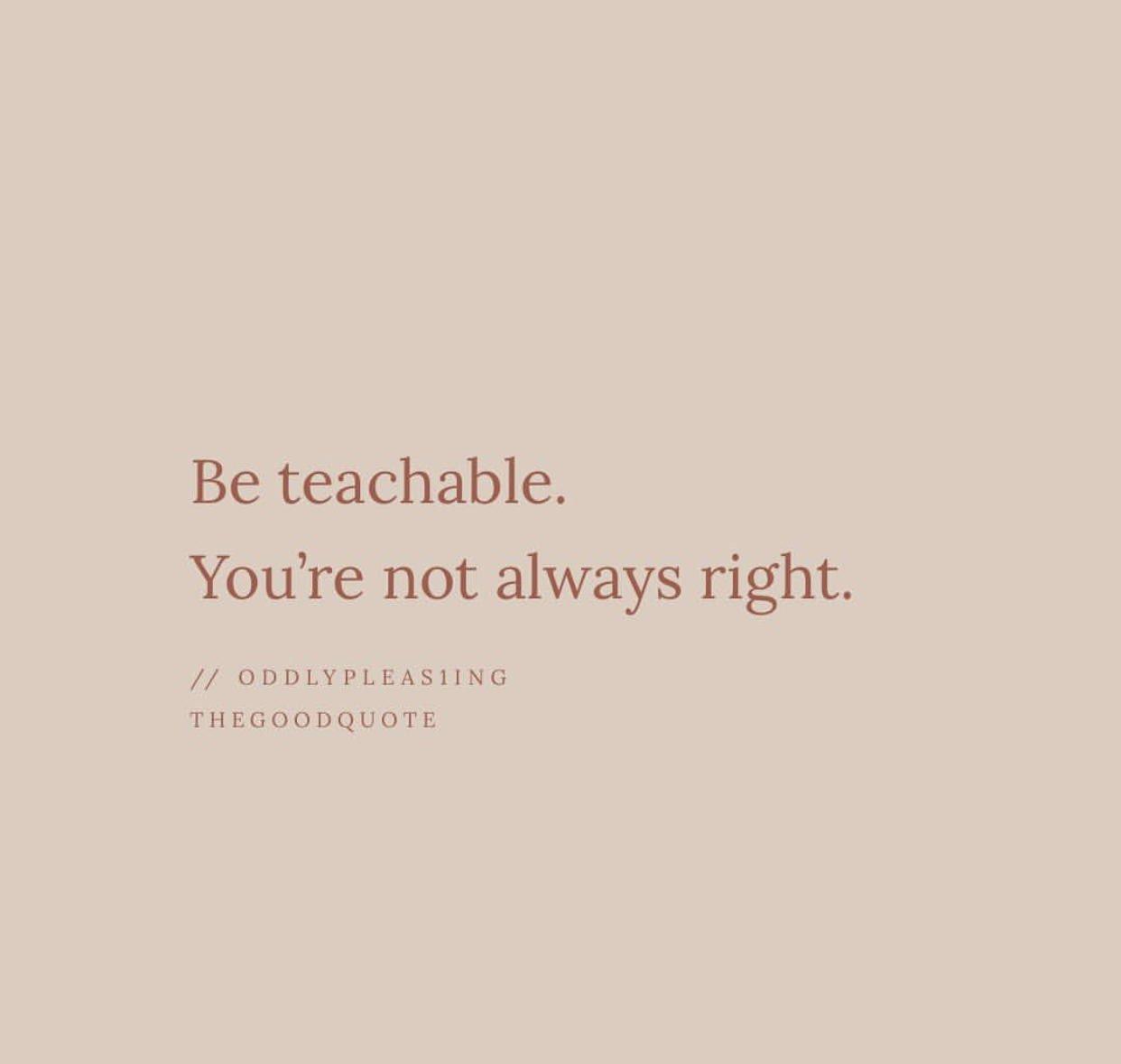 Be teachable