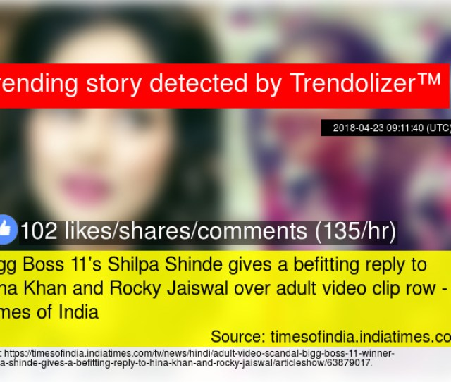 Bigg Boss 11s Shilpa Shinde Gives A Befitting Reply To Hina Khan And Rocky Jaiswal Over Adult Video Clip Row Times Of India Stats