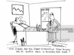 Employee with a short attention span