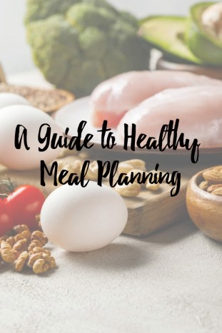 A Guide to Healthy Meal Planning