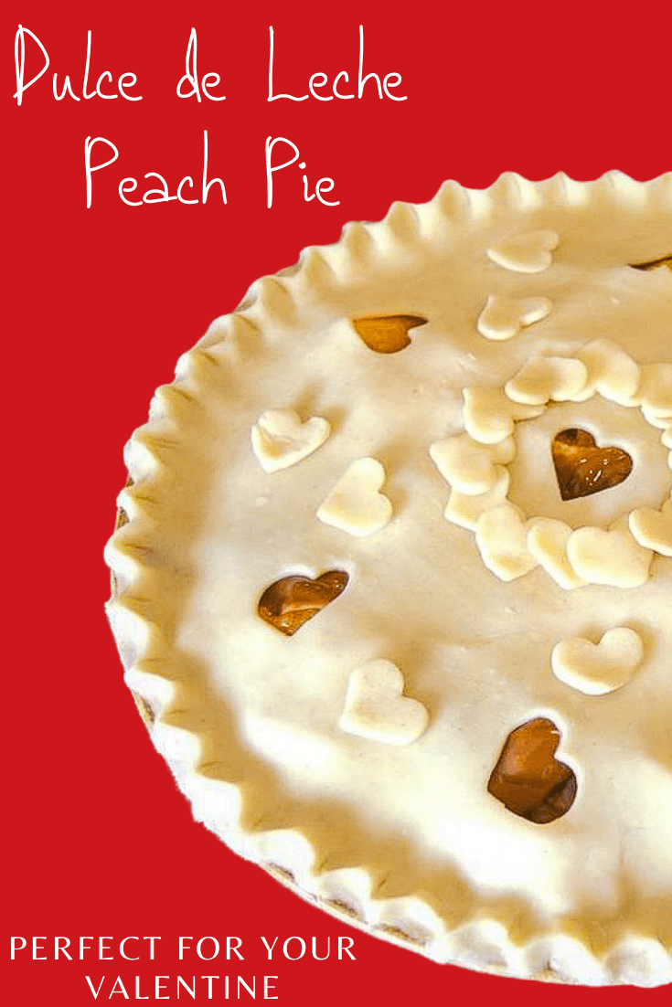 Dulce de Leche Peach Pie for your sweetie pie for Valentine's Day