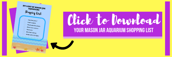 Click to Download the Mason Jar Aquarium Shopping List
