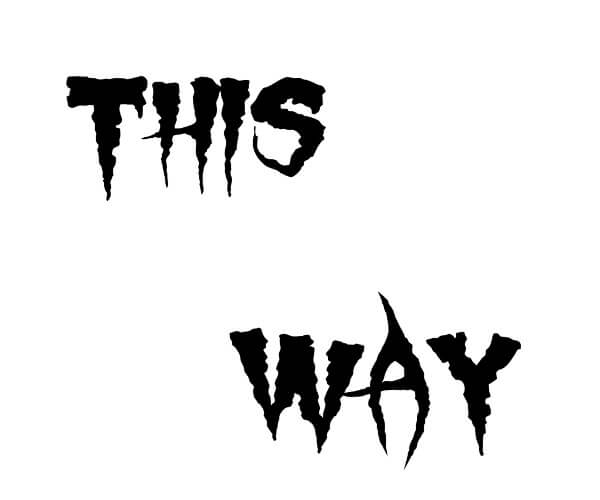 Creepy font for THIS WAY