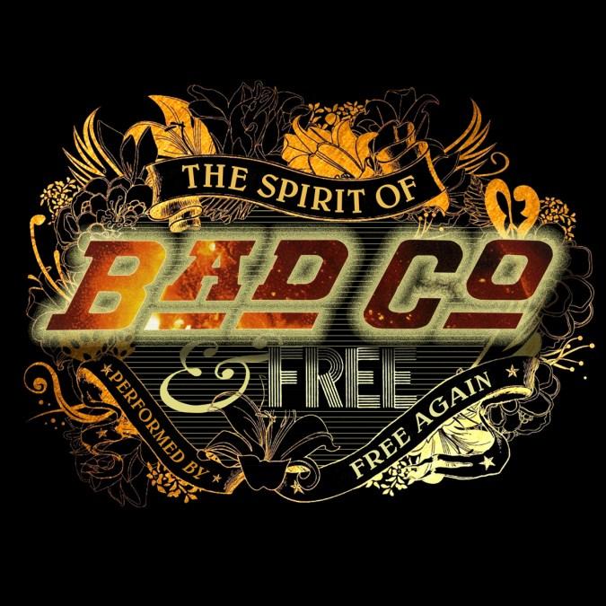 The Spirit of Bad Company & Free