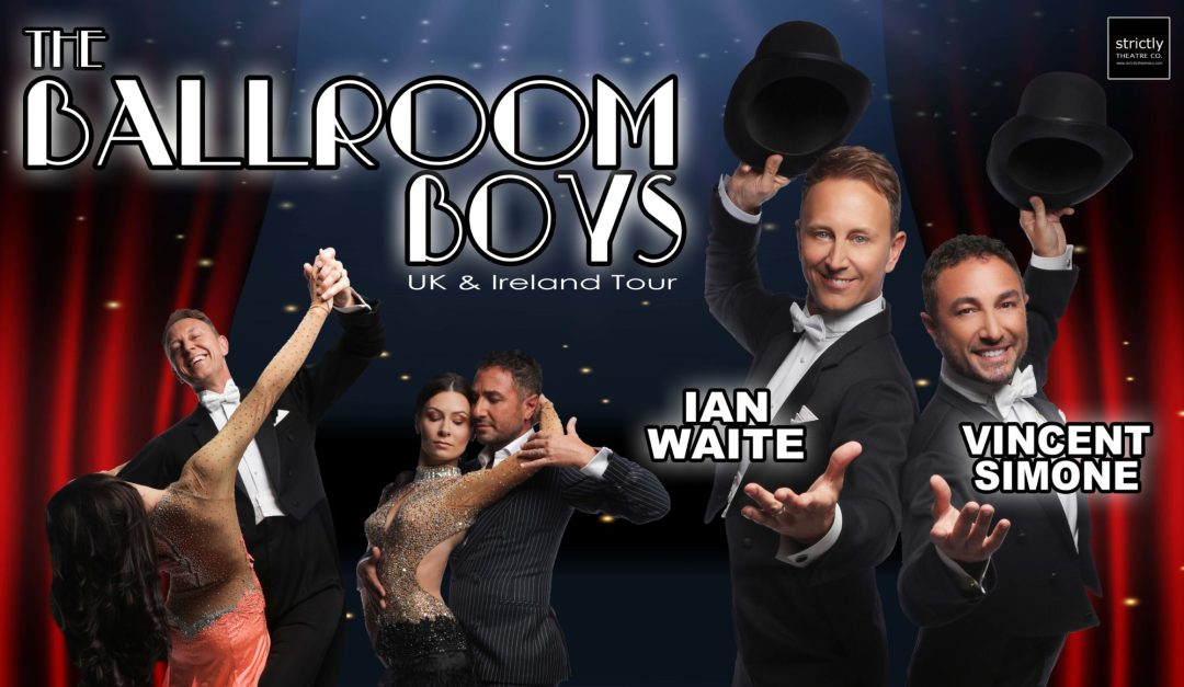 Ian Waite & Vincent Simone – The Ballroom Boys