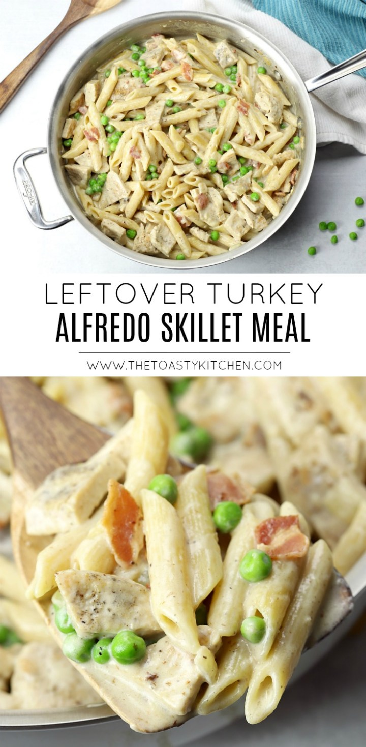 Leftover Turkey Alfredo Skillet Meal by The Toasty Kitchen