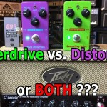 Overdrive vs. Distortion or BOTH?