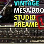 VINTAGE GEAR REVIEW - Mesa Boogie STUDIO Preamp - TTK LIVE Inc. Gibson Les Paul Classic