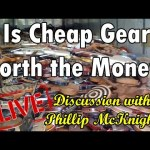 SHOULD YOU BUY CHEAP GEAR? LIVE w/ Phillip McKnight