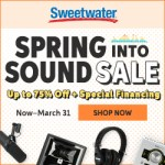Spring into Sound Sale - from our good friends at Sweetwater!