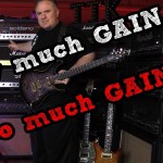 How much gain is TOO MUCH GAIN? You decide!