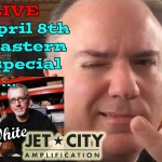 Live Webcast with Jet City Amplification - Sat 4/8 - 8pm Eastern