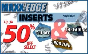 MaxxEdge - Cutting Inserts Save 50%