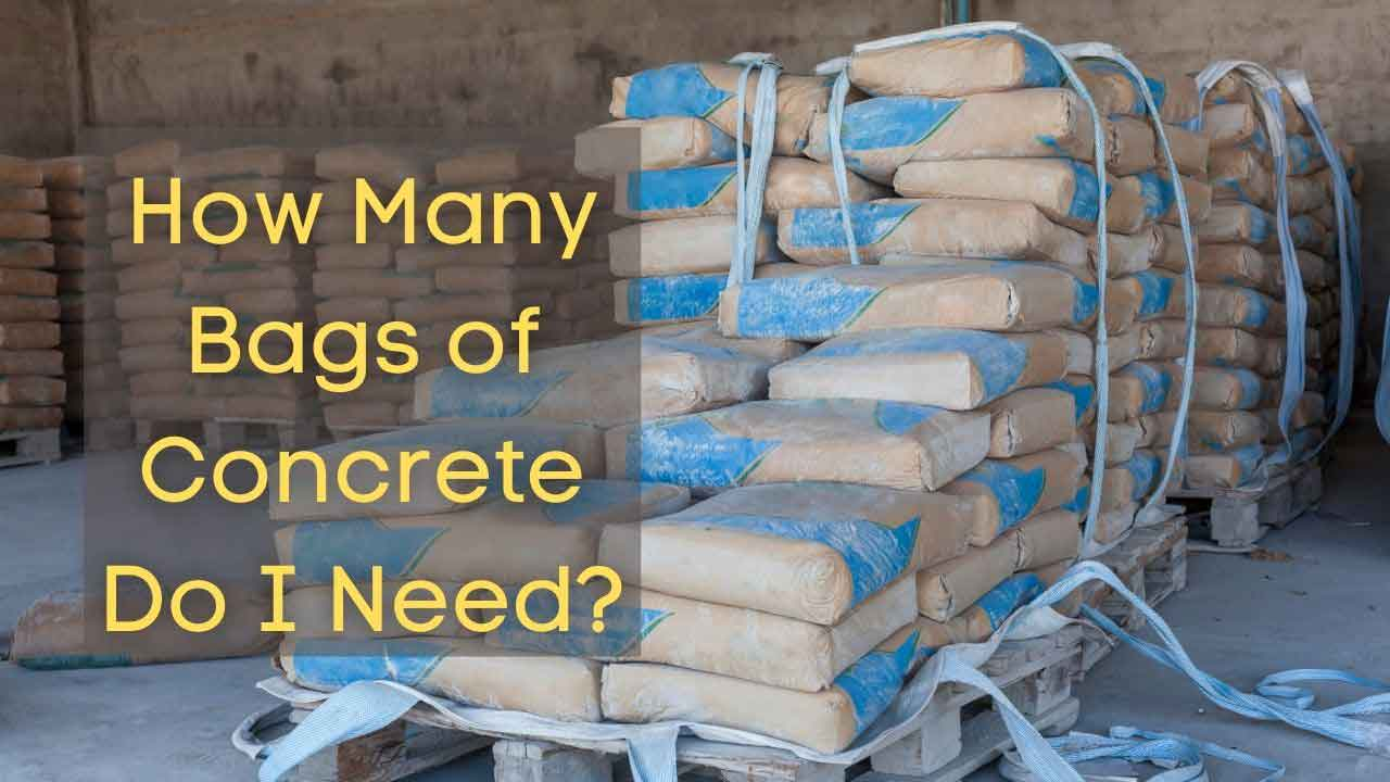 bags of concrete i need