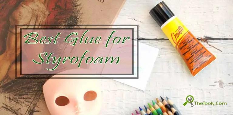 best glue for styrofoam reviews