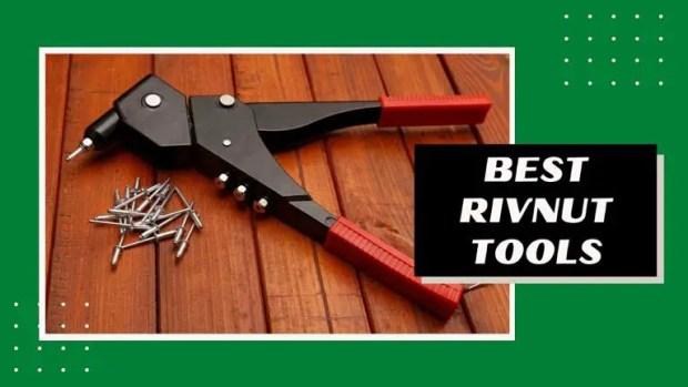 best rivnut tools review
