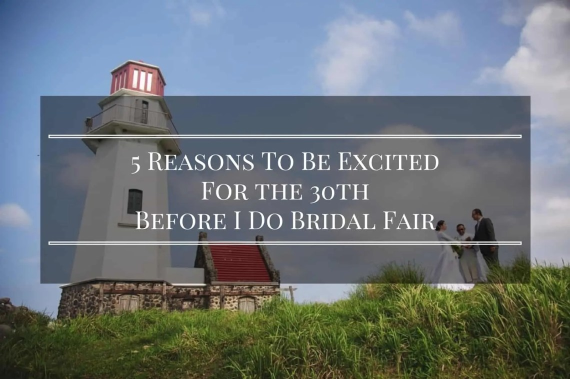 30th Before I Do Bridal Fair