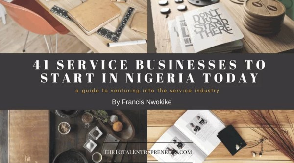 41 Service Businesses to Start in Nigeria Today