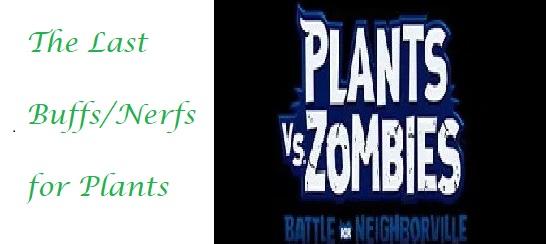 Last Buffs Nerfs for Plants