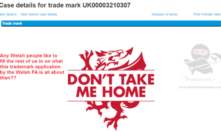 The Football Association of Wales has applied for a trademark for DontTakeMeHome Any takers on this