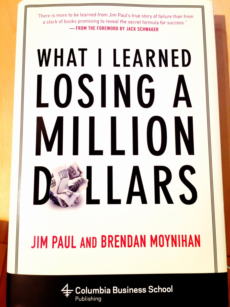 Lessons from What I Learned Losing a Million Dollars