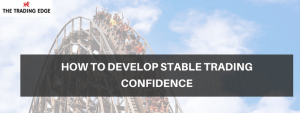 Free Webinar:  How To Develop Stable Trading Confidence