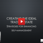 Webinar:  Creating the Ideal Trading State