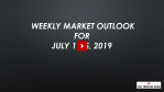 Weekly Market Outlook For July 1 - 5, 2019