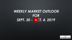 Weekly Market Outlook For September 30 - October 4, 2019