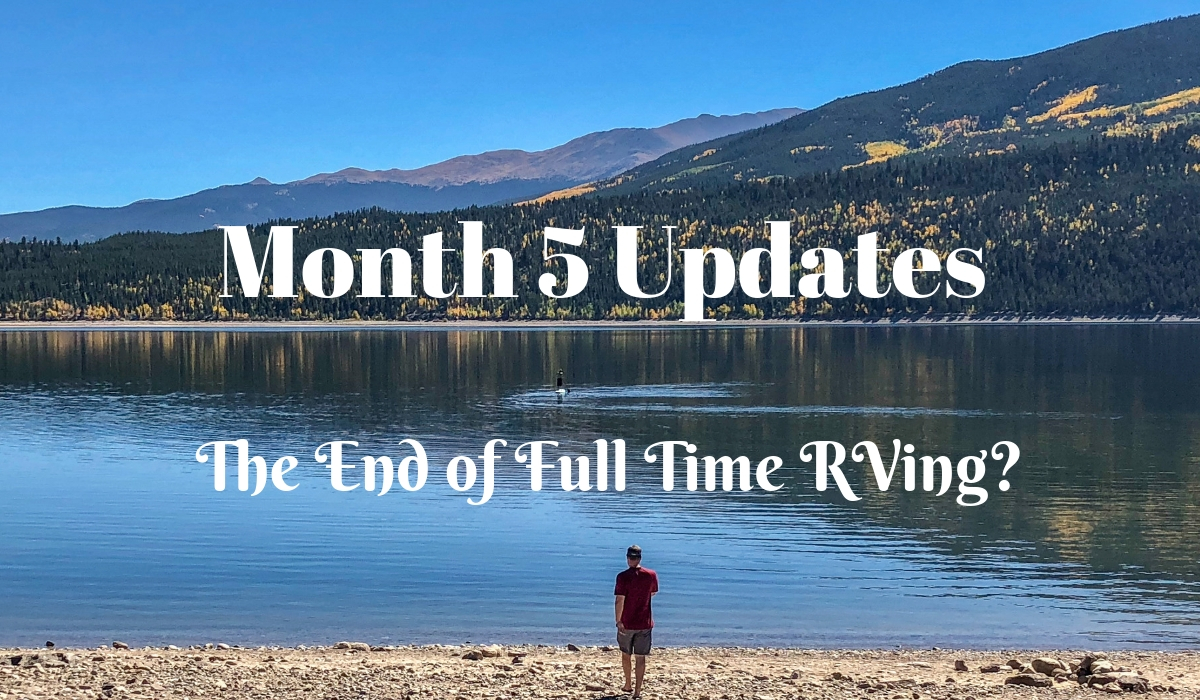 RVing America Month 5: The End of Full Time RVing?