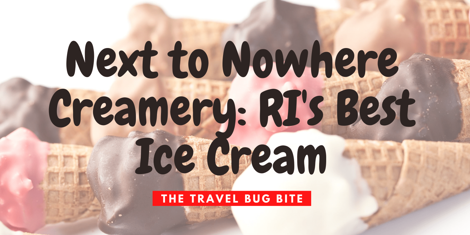 Next to Nowhere Creamery, Next to Nowhere Creamery: RI's Best Ice Cream, Travel, Reviews, Bugs & More!