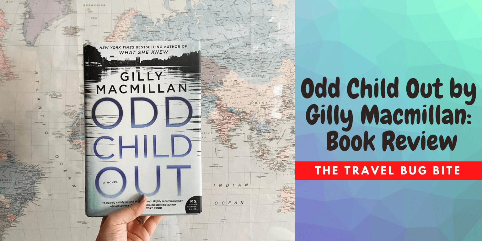 Odd Child Out, Odd Child Out by Gilly Macmillan: Book Review, The Travel Bug Bite