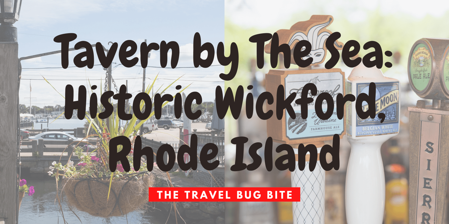 Tavern By The Sea, Tavern By The Sea: Historic Wickford, Rhode Island, The Travel Bug Bite