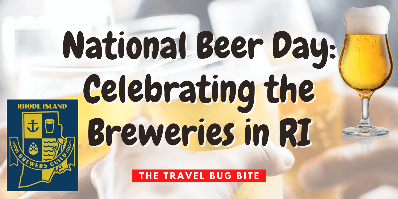 National Beer Day, National Beer Day: Celebrating the Breweries in Rhode Island, The Travel Bug Bite