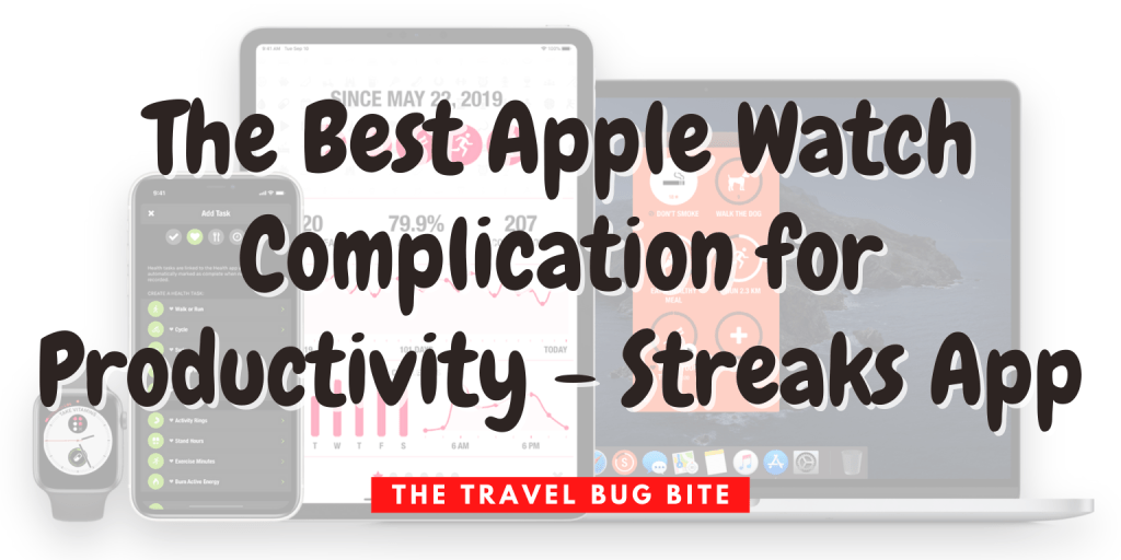Best Apple Watch Complication, ‬The Best Apple Watch Complication for Productivity – Streak‪s App, The Travel Bug Bite