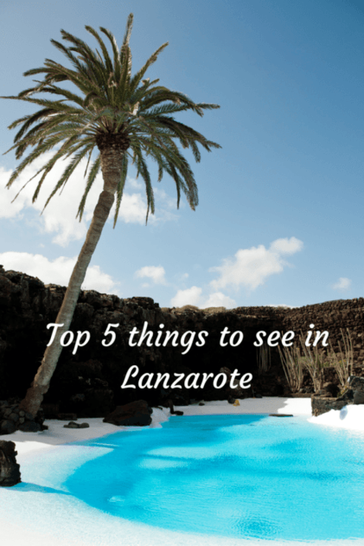 Top 5 Capsule Wardrobe Posts: Top 5 Sights To See In Lanzarote
