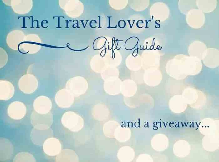Gifts for Travellers and a Giveaway