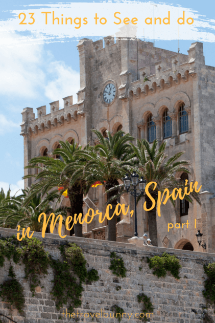 Travel Guide Part I - 23 things to see and do in Menorca one of Spain's Balearic Islands. | thetravelbunny.com #menorca #travelguide #traveltips #spain