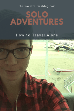 Solo Adventures: How to travel Alone! Tips and tricks for how to Travel all by yourself and also pros and cons of traveling alone. #solotravel #travelhacks
