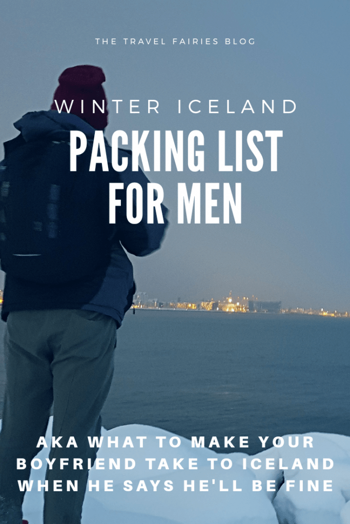 Winter Iceland packing list for men or what to make your boyfriend take to Iceland. Mens packing list. Winter in Iceland. What to pack if you're visiting Iceland in Winter. Winter packing list for the guys. #icelandtravel #wintertravel #packinglist #traveltips