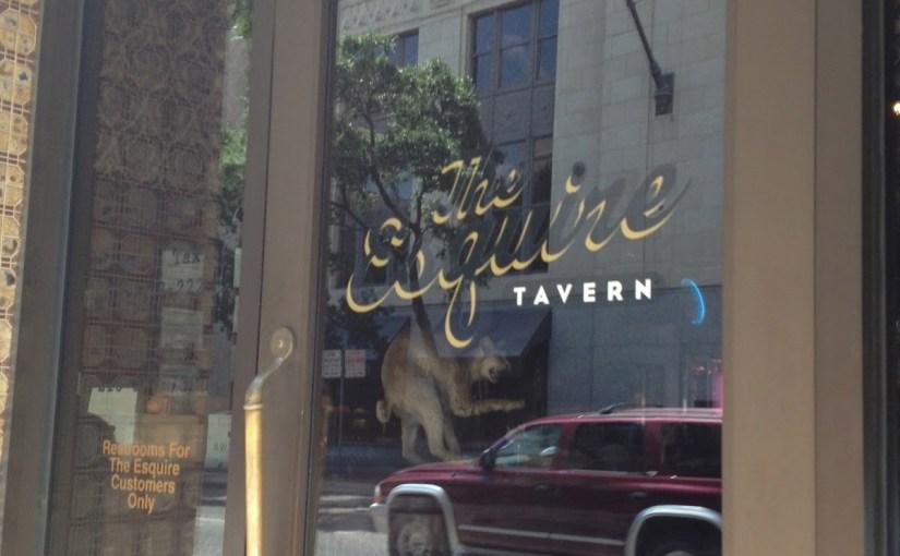 The Esquire Tavern of San Antonio… what a pretentious shithole!