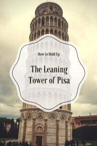 How To Hold Up The Leaning Tower of Pisa